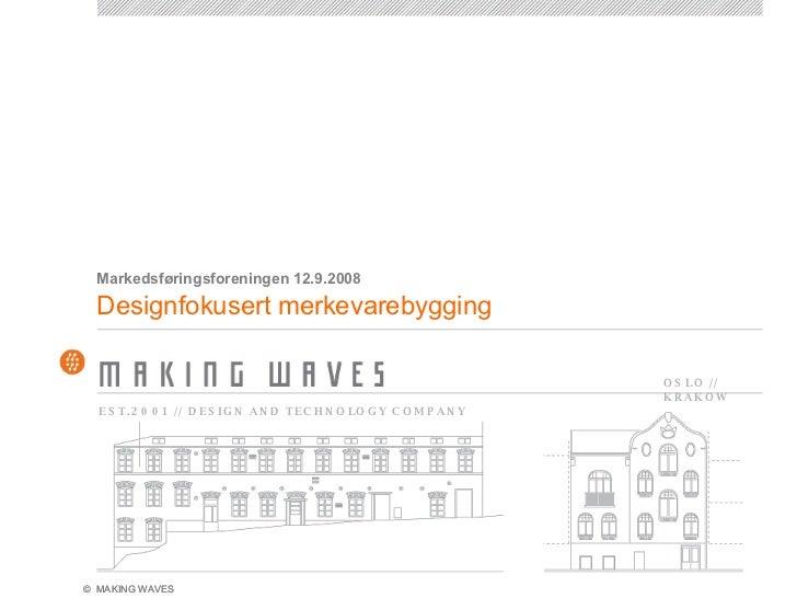 Designfokusert merkevarebygging Markedsføringsforeningen 12.9.2008
