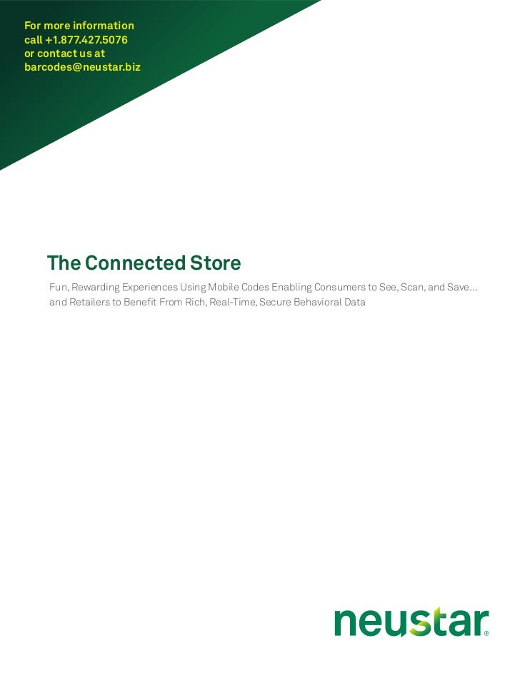 For more informationcall +1.877.427.5076or contact us atbarcodes@neustar.biz   The Connected Store    Fun, Rewarding Exper...