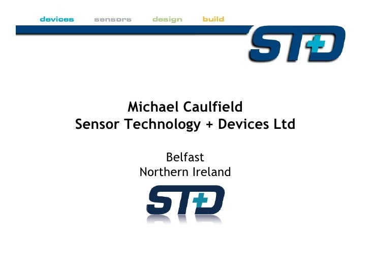 Michael Caulfield Sensor Technology + Devices Ltd Belfast Northern Ireland