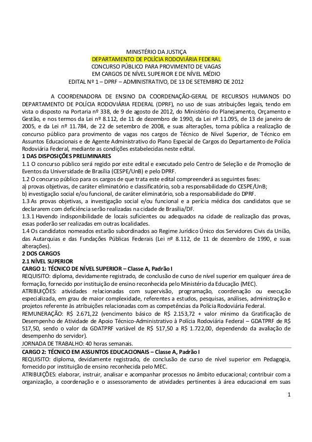 1  MINISTÉRIO DA JUSTIÇA  DEPARTAMENTO DE POLÍCIA RODOVIÁRIA FEDERAL  CONCURSO PÚBLICO PARA PROVIMENTO DE VAGAS  EM CARGOS...