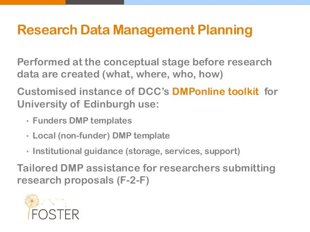 Research Data Management Planning Performed at the conceptual stage before research data are created (what, where, who, ho...