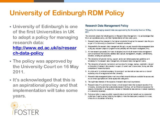 University of Edinburgh RDM Policy  University of Edinburgh is one of the first Universities in UK to adopt a policy for ...