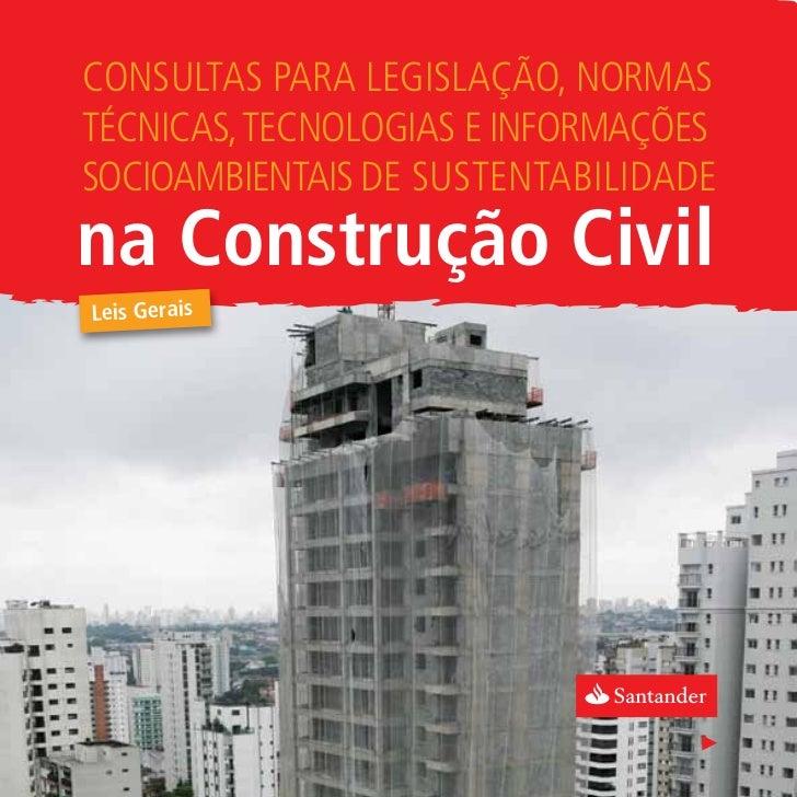 Consultas para legislação, normastécnicas, tecnologias e informaçõessocioambientais de sustentabilidaDEna Construção Civil...