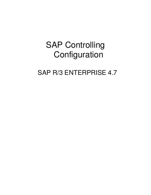 SAP Controlling   ConfigurationSAP R/3 ENTERPRISE 4.7