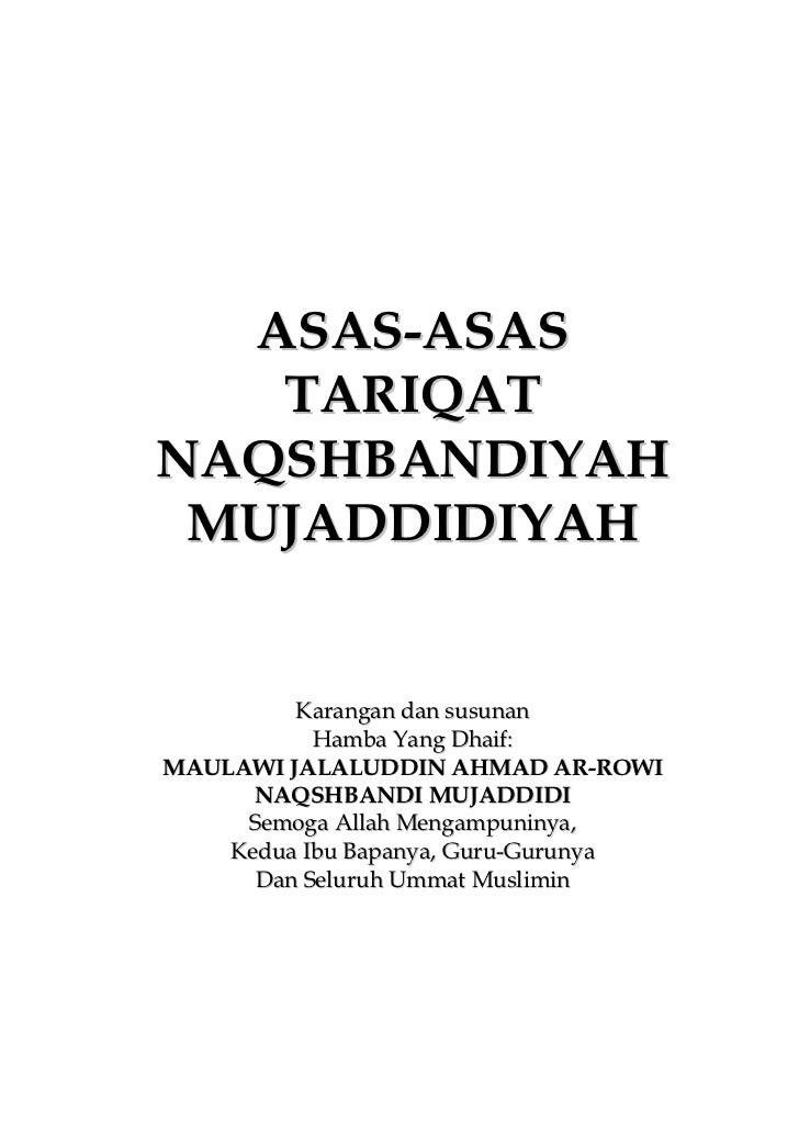 ASAS-ASAS   TARIQATNAQSHBANDIYAH MUJADDIDIYAH         Karangan dan susunan           Hamba Yang Dhaif:MAULAWI JALALUDDIN A...