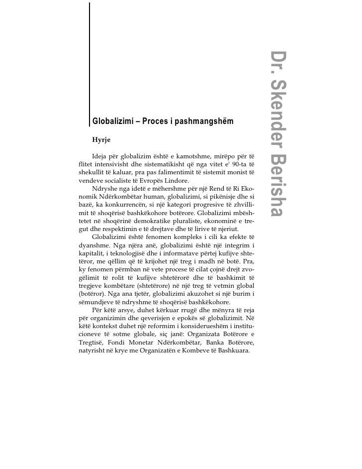 Dr. Skender Berisha    Globalizimi – Proces i pashmangshëm    Hyrje      Ideja për globalizim është e kamotshme, mirëpo pë...