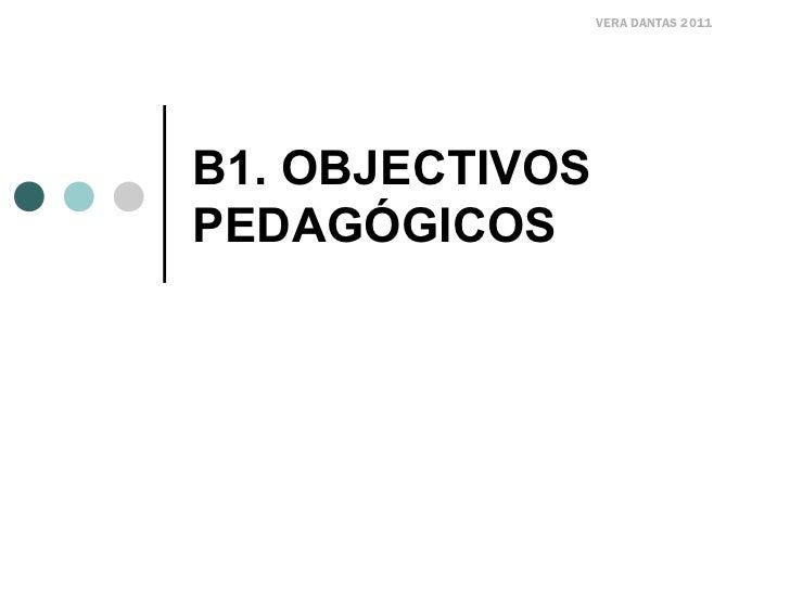 VERA DANTAS 2011B1. OBJECTIVOSPEDAGÓGICOS
