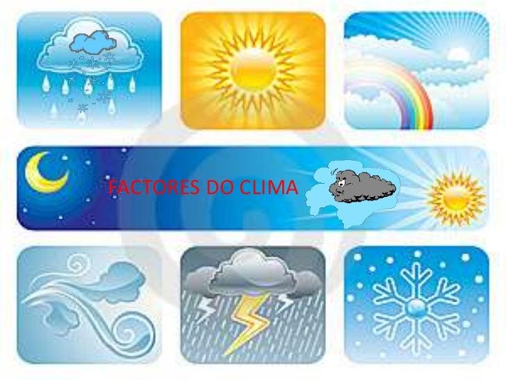 FACTORES DO CLIMA