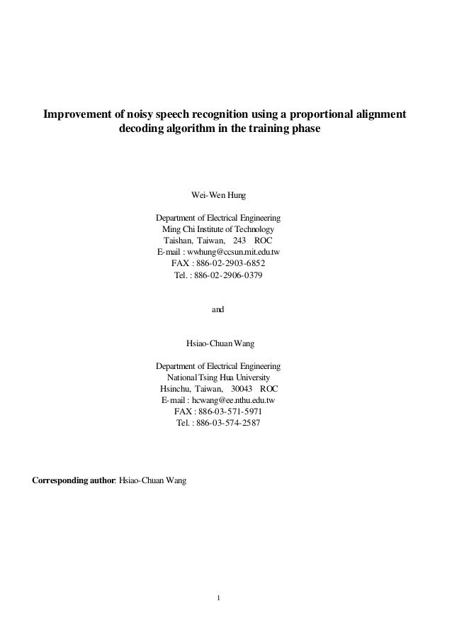 1 Improvement of noisy speech recognition using a proportional alignment decoding algorithm in the training phase Wei-Wen ...