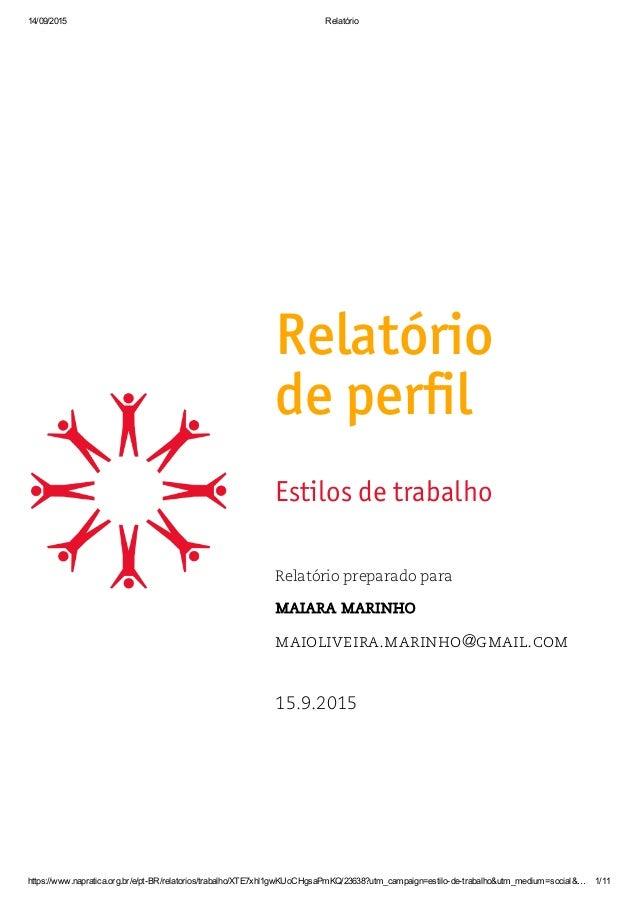 14/09/2015 Relatório https://www.napratica.org.br/e/ptBR/relatorios/trabalho/XTE7xhl1gwKUoCHgsaPmKQ/23638?utm_campaign=es...