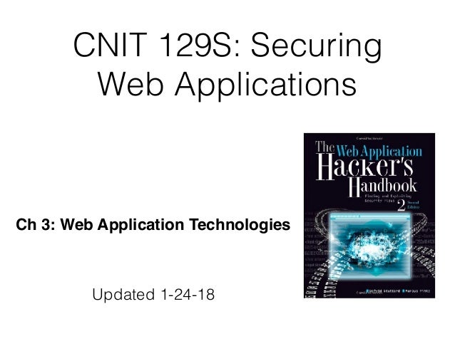 CNIT 129S: Securing Web Applications Ch 3: Web Application Technologies Updated 1-24-18