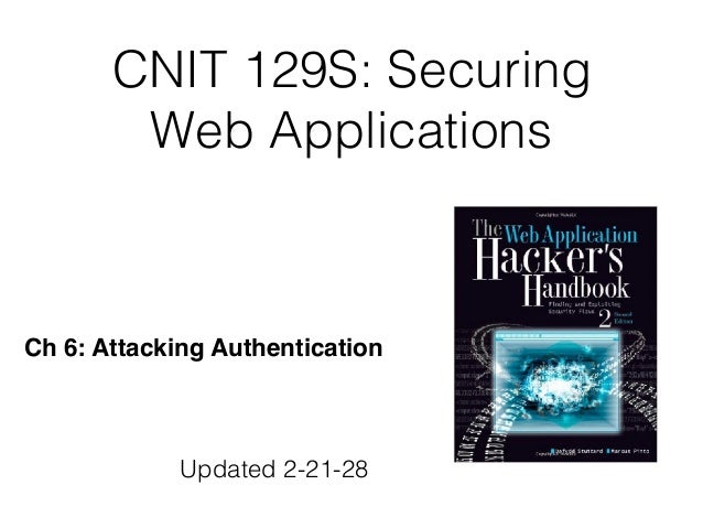 CNIT 129S: Securing Web Applications Ch 6: Attacking Authentication Updated 2-21-28