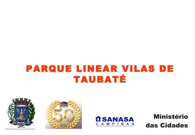 PARQUE LINEAR VILAS DE TAUBATÉ
