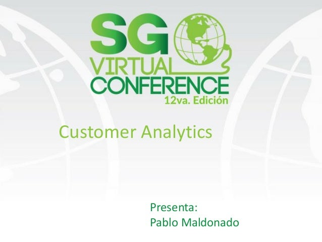 Customer Analytics Presenta: Pablo Maldonado