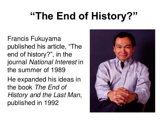 fukuyamas original essay about the end of history
