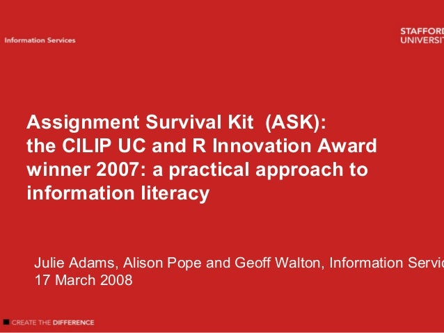 Welcome Introduction Author name Information Services Assignment Survival Kit (ASK): the CILIP UC and R Innovation Award w...