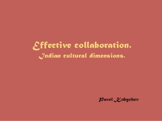 Effective collaboration. Indian cultural dimensions. Pavel Kobychev