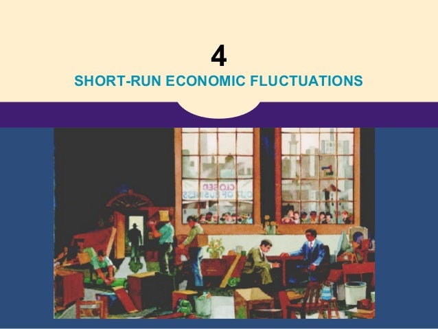 4 SHORT-RUN ECONOMIC FLUCTUATIONS