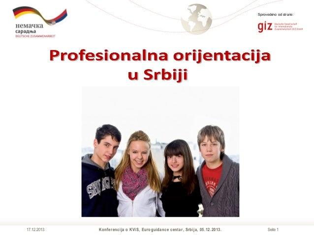 Sprovedeno od strane:  17.12.2013  Konferencija o KViS, Euroguidance centar, Srbija, 05.12.2013.  Seite 1