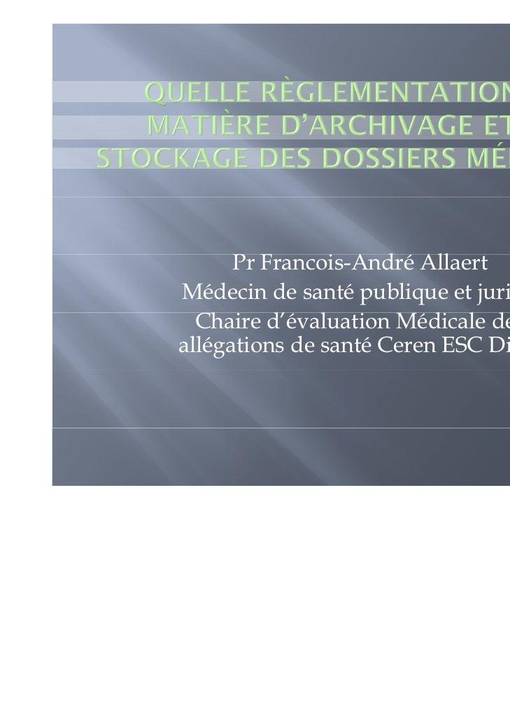 Pr F      P Francois-André All                 i A d é AllaertMédecin de santé publique et juriste  Ch  Chaire d'    l    ...