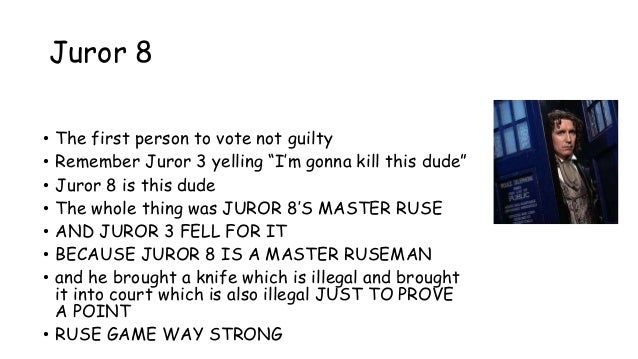a literary analysis of the juror number eight in 12 angry men Twelve angry men - argument analysis juror #8 analyses each of these points and makes credible arguments that the conclusion is flawed based on incorrect.