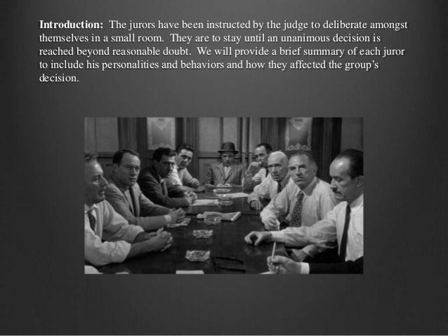 introduction paragraphn of twelve angry men The dynamics of group decision-making is the central focus in the film 12 angry men this is one such movie which shows how group dynamics can actually lead to success or failures 12 angry men is a classic movie which was released in 1957.