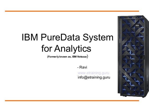 IBM Netezza Appliance Models (By, www.etraining.guru)