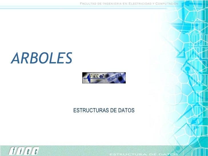 ARBOLES ESTRUCTURAS DE DATOS