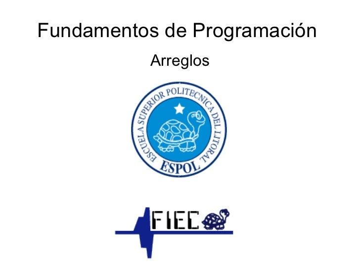 Fundamentos de Programación Arreglos