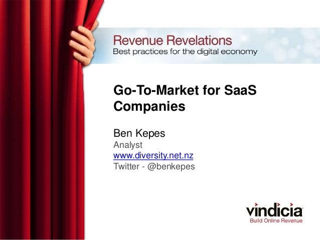 Go-To-Market for SaaSCompaniesBen KepesAnalystwww.diversity.net.nzTwitter - @benkepes