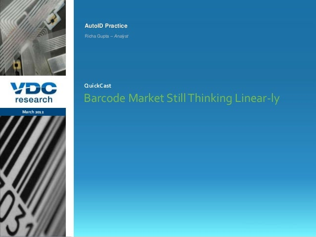 vdcresearch.com ©2012 VDC Research QuickCast AutoID & Transaction Automation AutoID Practice Barcode Market StillThinking ...