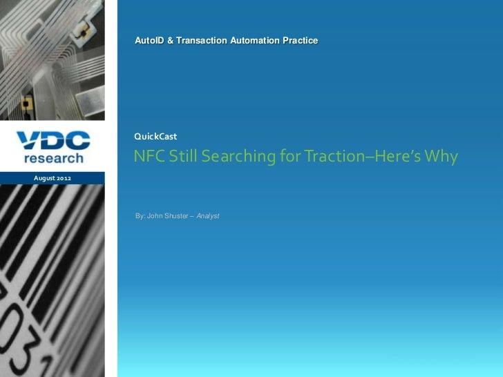 AutoID & Transaction Automation Practice                  QuickCast                  NFC Still Searching for Traction–Here...