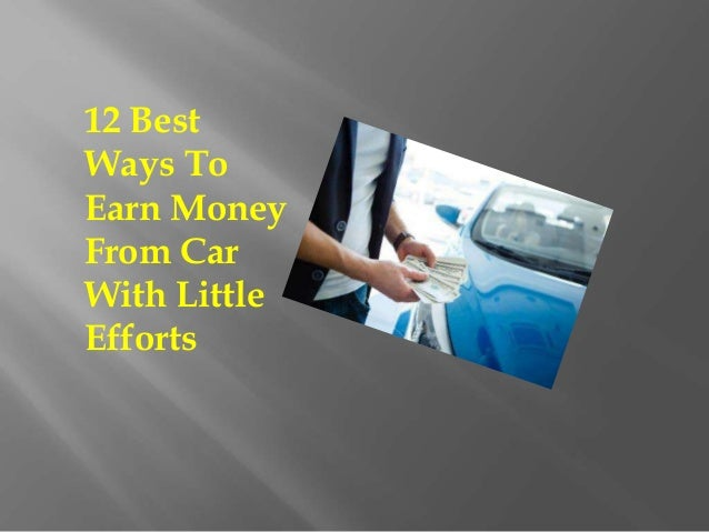 12 Best Ways To Earn Money From Car With Little Efforts
