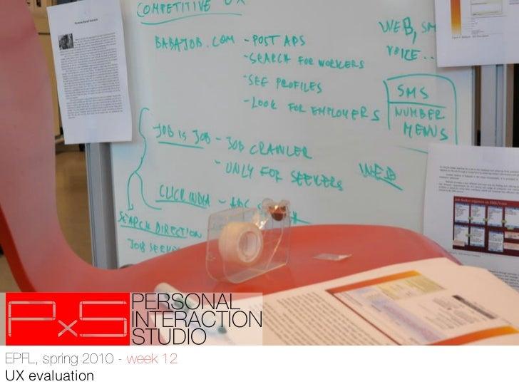 EPFL, spring 2010 - week 12!UX evaluation