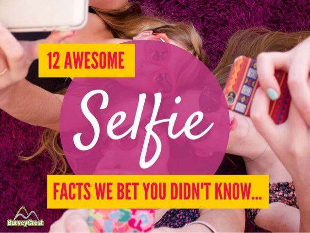 12 Awesome Selfie Facts We Bet You Didn't Know…