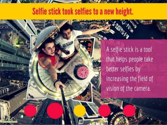 Selfie stick took selfies to a new height. Selfie Stick is a tool that helps people take better selfies by increasing the ...