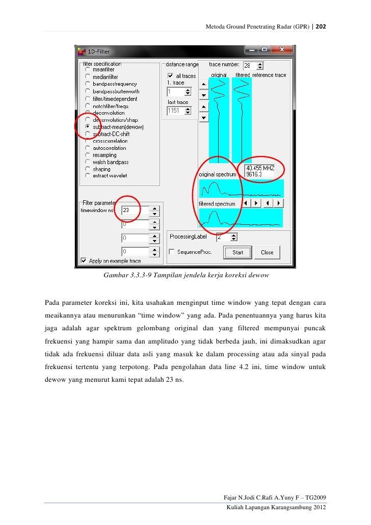 Metoda Ground Penetrating Radar (GPR) | 202                  Gambar 3.3.3-9 Tampilan jendela kerja koreksi dewowPada param...