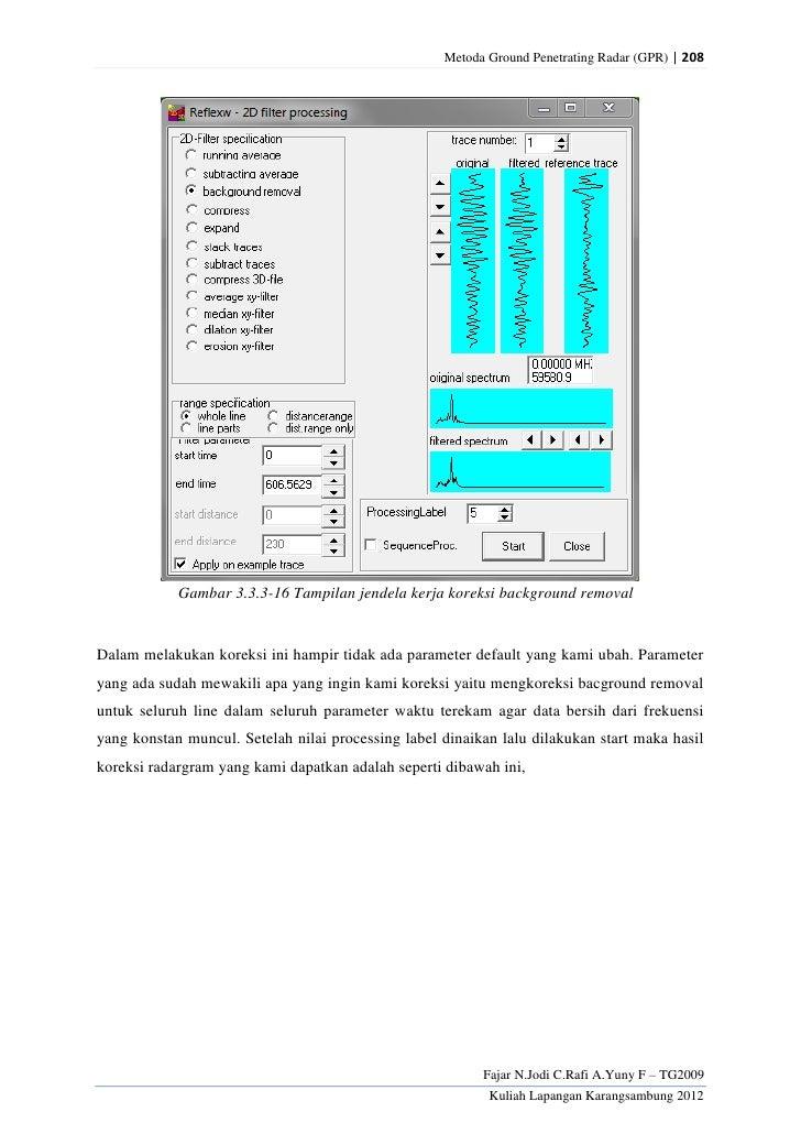 Metoda Ground Penetrating Radar (GPR) | 208            Gambar 3.3.3-16 Tampilan jendela kerja koreksi background removalDa...