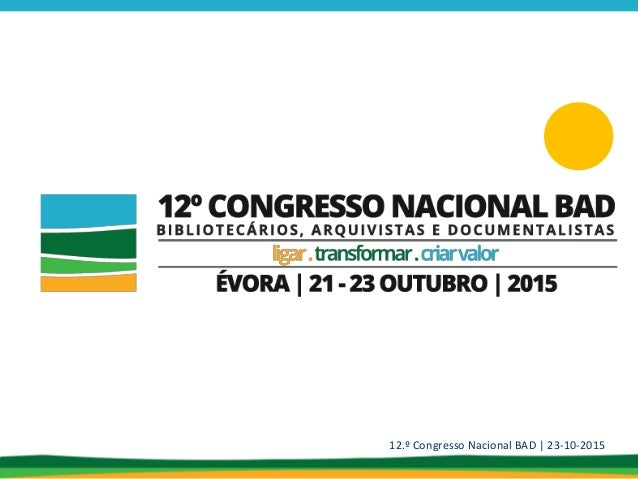 12.º Congresso Nacional BAD | 23-10-2015