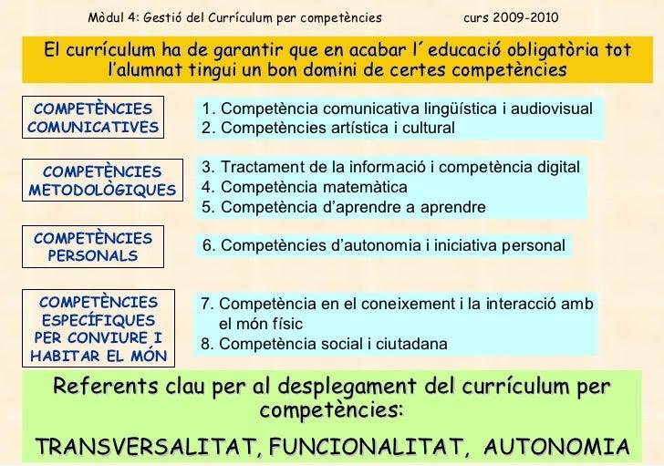 El currículum ha de garantir que en acabar l´educació obligatòria tot l'alumnat tingui un bon domini de certes competèncie...