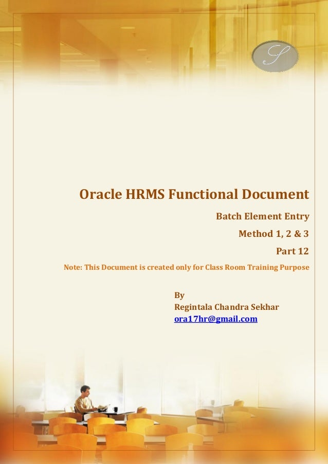 Menu, Functions and Security Profile  Oracle HRMS Functional Document  Batch Element Entry  Method 1, 2 & 3  Part 12  Note...