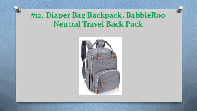 0f3317c01d55e Diaper Bag Backpack, BabbleRoo Neutral Travel Back Pack ...