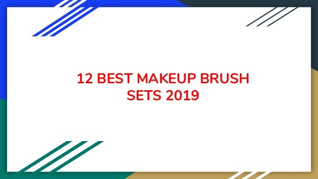12 BEST MAKEUP BRUSH SETS 2019