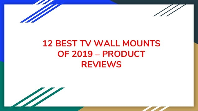 12 BEST TV WALL MOUNTS OF 2019 – PRODUCT REVIEWS