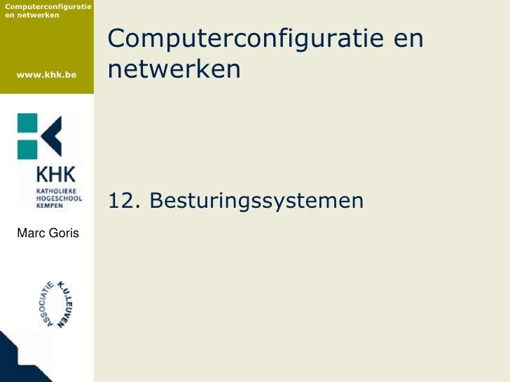 Computerconfiguratie en netwerken                           Computerconfiguratie en   www.khk.be           netwerken      ...