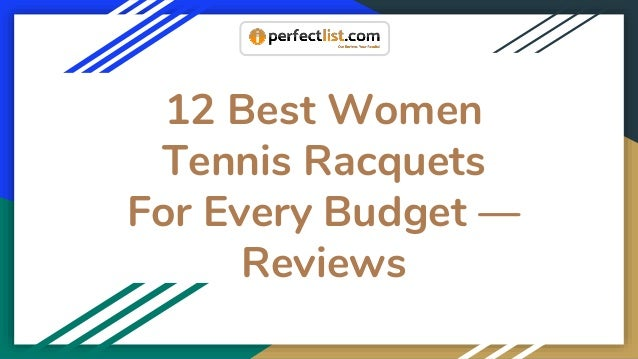 12 Best Women Tennis Racquets For Every Budget — Reviews