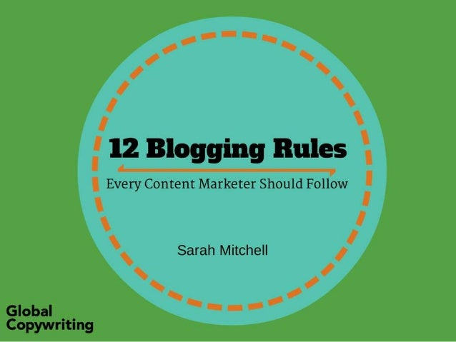 12 Blogging Rules Every Content Marketer Should Follow