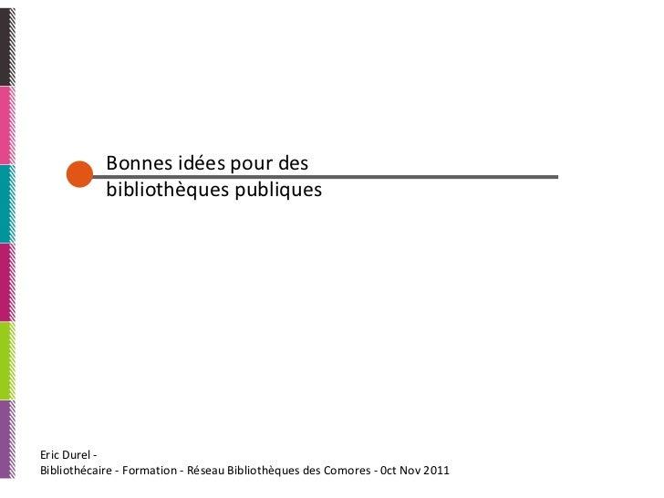 Eric Durel -  Bibliothécaire - Formation - Réseau Bibliothèques des Comores - 0ct Nov 2011 Bonnes idées pour des  biblioth...