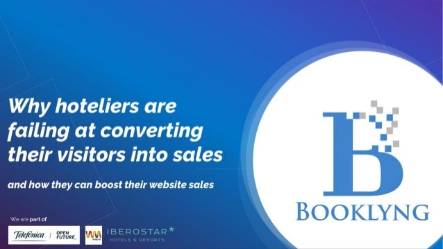 Why hoteliers are failing at converting  their visitors into sales. Francesco Canzoniere, Booklyng