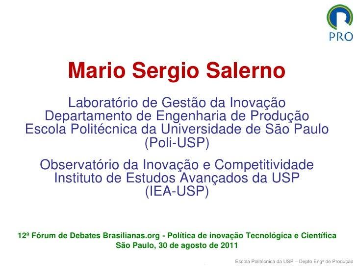 Mario Sergio SalernoEscola Politécnica da USP – Depto Enga de Produção<br />Mario Sergio Salerno<br />Laboratório de Gestã...